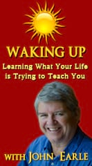Waking Up: Learning What Your Life is Trying to Teach You
