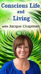 Conscious Life and Living with Jacque Chapman