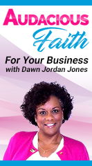 Audacious Faith For Your Business