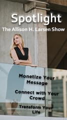 Spotlight: The Allison H. Larsen Show