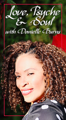 Love, Psyche and Soul, Hosted by Danielle Burns