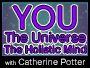 You, The Universe, The Holistic Mind